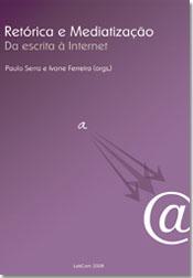 Retórica e Mediação: Da escrita à internet