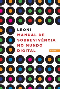 Manual de Sobrevivência no Mundo Digital