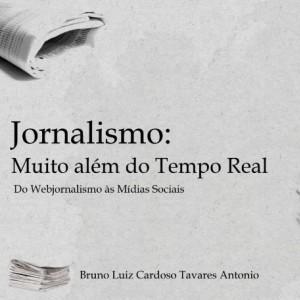 Jornalismo: Muito Além do Tempo Real