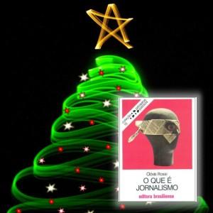 Presente de Natal: O que é Jornalismo
