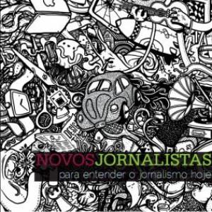 Novos Jornalistas: Para entender o Jornalismo hoje